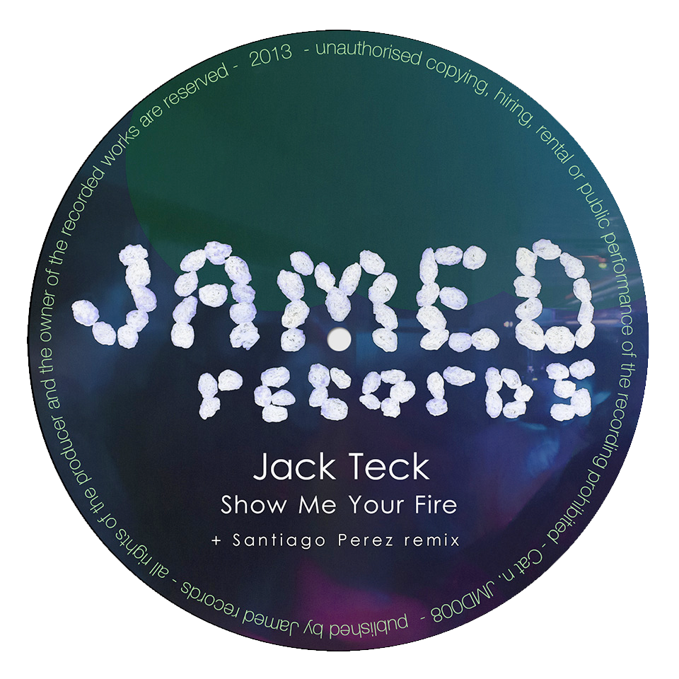 Jack Teck - Show Me Your Fire EP